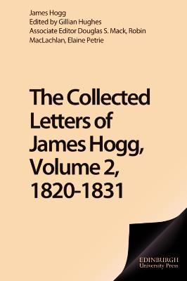 Collected Letters of James Hogg, Volume 2, 1820-1831