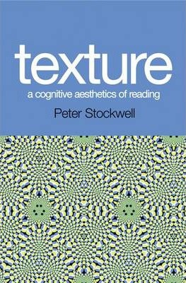 Texture - A Cognitive Aesthetics of Reading: A Cognitive Aesthetics of Reading