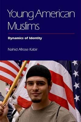 Young American Muslims  Dynamics of Identity