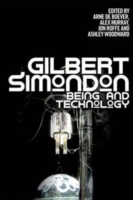 Gilbert Simondon : Being and Technology