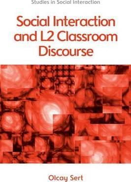 Social Interaction and L2 Classroom Discourse