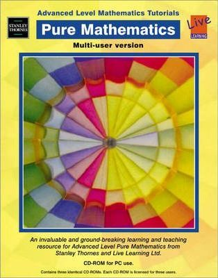 Advanced Level Mathematics Tutorials: Pure Mathematics