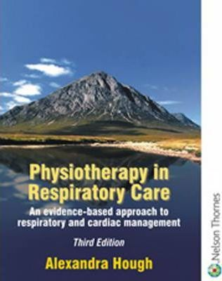 Physiotherapy in Respiratory Care  A Problem-Solving Approach