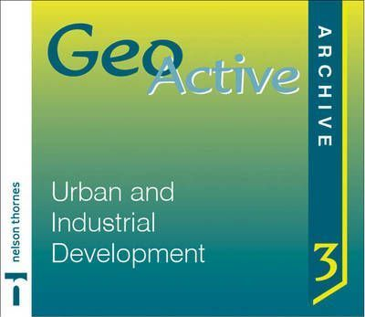 GeoActive Archive: Urban and Industrial Development CD-ROM 3