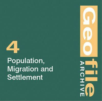 GeoFile Archive: Population, Migration and Settlement No. 4