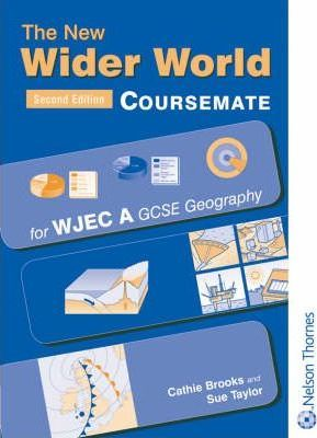 The New Wider World: Coursemate for WJEC A GCSE Geography