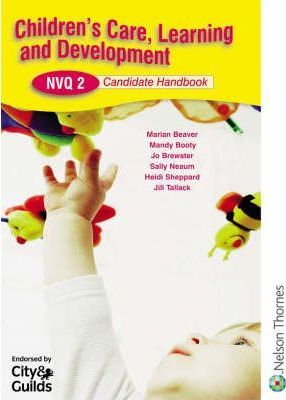 Children's Care, Learning and Development NVQ: Candidate Handbook Level 2