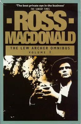 """The Lew Archer Omnibus: """"The Drowning Pool"""", """"The Chill"""", """"The Goodbye Look"""" v.1"""