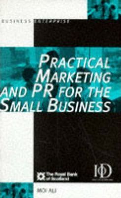 PRACTICAL MARKETING AND PR FOR THE SMALL BUSINESS