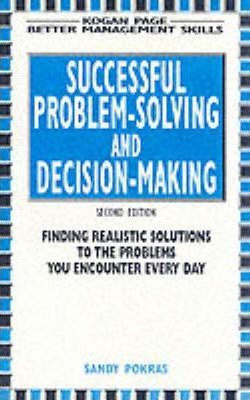 SYSTEMATIC PROBLEM SOLVING & DECISION MAKING