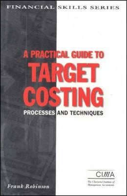 A PRACTICAL GUIDE TO TARGET COSTING