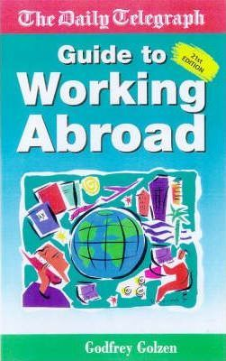 DAILY TELEGRAPH GUIDE TO WORKING ABROAD 21ST EDN