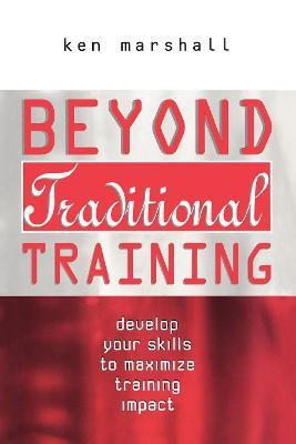 Beyond Traditional Training: Develop Your Skills to Maximise Training Impact