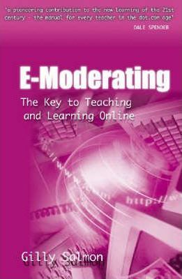 E-MODERATING: THE KEY TO ONLINE TEACHING & LEARNI