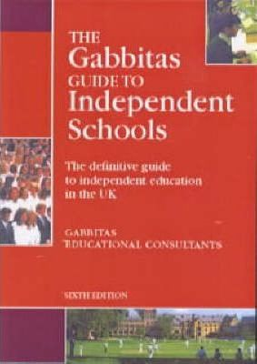 GABBITAS GUIDE TO INDEPENDENT SCHOOLS 6TH EDITION