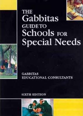 GABBITAS GUIDE TO SCHOOLS FOR SPECIAL NEEDS 6TH ED