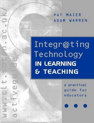 Integrating Technology in Learning and Teaching: A Practical Guide for Educators