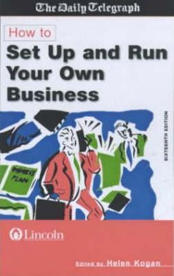 HOW TO SET UP AND RUN YOUR OWN BUSINESS 16TH ED