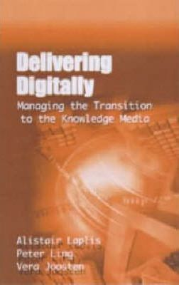 DELIVERING DIGITALLY: MANAGING THE TRANSITION TO