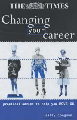 CHANGING YOUR CAREER: PRACTICAL ADVICE TO HELP YOU