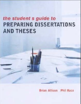 STUDENTS GUIDE TO PREPARING DISSERTATIONS + THESES