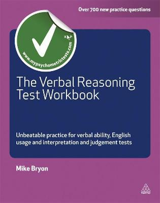 The Verbal Reasoning Test Workbook: Unbeatable Practice for Verbal Ability English Usage and Interpretation and Judgement Tests