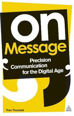 On Message: Precision Communication for the Digital Age
