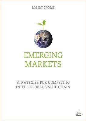 Emerging Markets  Strategies for Competing in the Global Value Chain