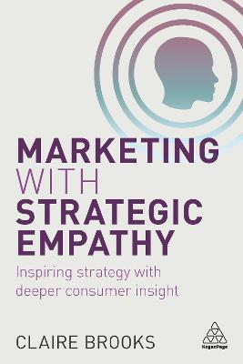 Marketing with Strategic Empathy  Inspiring Strategy with Deeper Consumer Insight