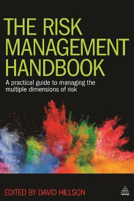 The Risk Management Handbook : A Practical Guide to Managing the Multiple Dimensions of Risk