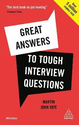 Great Answers to Tough Interview Questions : Martin John