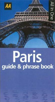 AA All in One Paris Guide and French Phrase Book