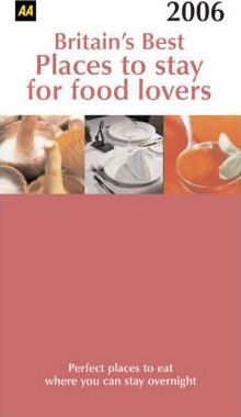 AA Britain's Best Places to Stay for Food Lovers 2006