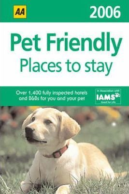 AA the Pet Friendly Places to Stay Guide 2006