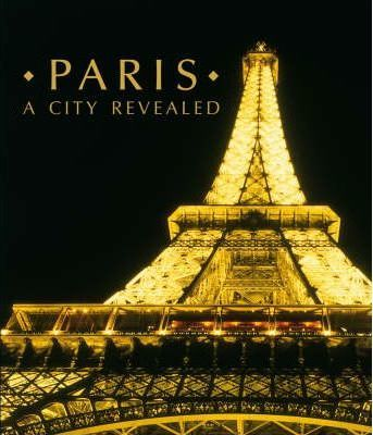 Paris a City Revealed