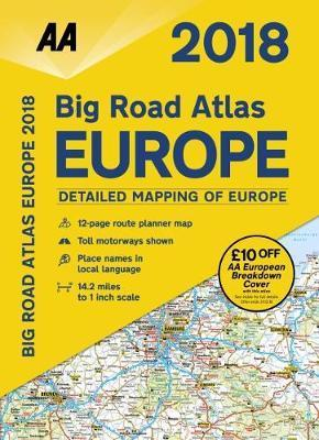 AA Big Road Atlas Europe 2018 : AA Publishing : 9780749578671