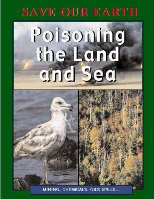 Poisoning the Land and Sea
