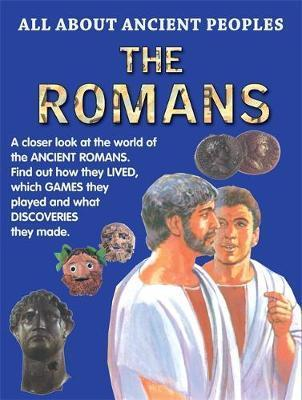 All About Ancient Peoples The Romans