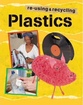 Re-using and Recycling Plastic