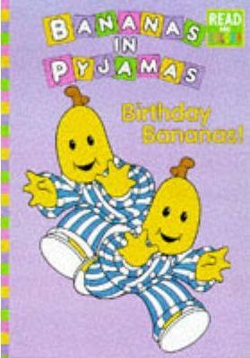 Bananas in Pyjamas: Birthday Bananas: Read and Colour