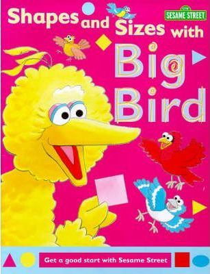 Sesame Street: Shapes and Sizes with Big Bird