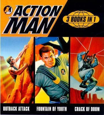 Action Man: Outback Attack, Fountain of Youth, Crack of Doom