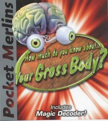 How Much Do You Know About Your Gross Body?