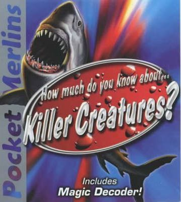 How Much Do You Know About Killer Creatures?