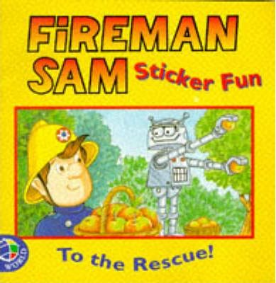 Fireman Sam Stickers: To the Rescue