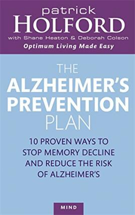 The Alzheimer's Prevention Plan : 10 proven ways to stop memory decline and reduce the risk of Alzheimer's