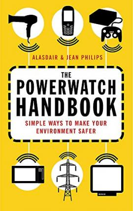 The Powerwatch Handbook : Alasdair Philips : 9780749926861