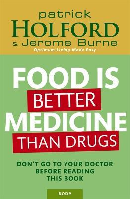 Food Is Better Medicine Than Drugs