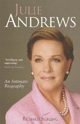 Julie Andrews : An intimate biography