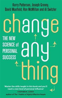 Change Anything : The New Science of Personal Success